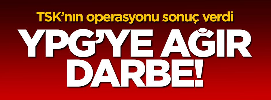 TSK'nın YPG operasyonu sonuç verdi!