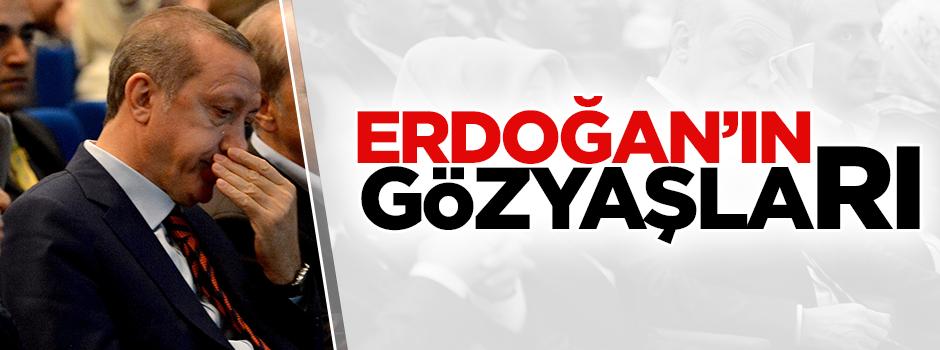 Erdoğan'ın gözyaşları!
