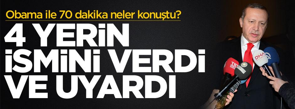 Erdoğan 4 yerin ismini verdi ve uyardı