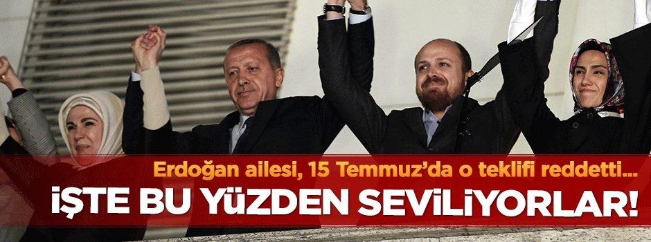 Erdoğan ailesi 15 Temmuz'da o teklifi reddetti!