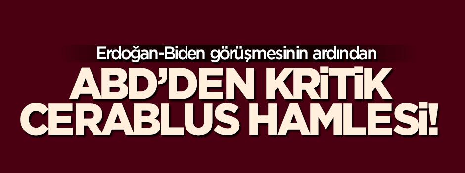 Erdoğan görüşmesi sonrası ABD'den kritik 'Cerablus' hamlesi!