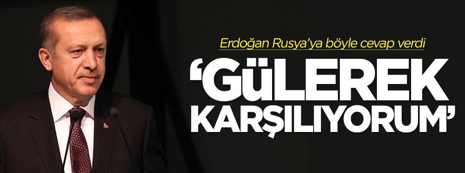 Erdoğan: Rusya'nın bu tarzını gülerek karşılıyorum