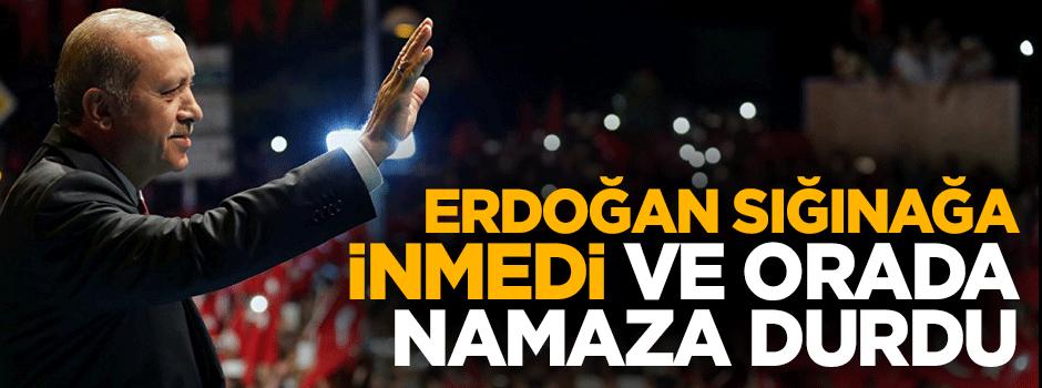 Erdoğan sığınağa inmedi orada namaza durdu