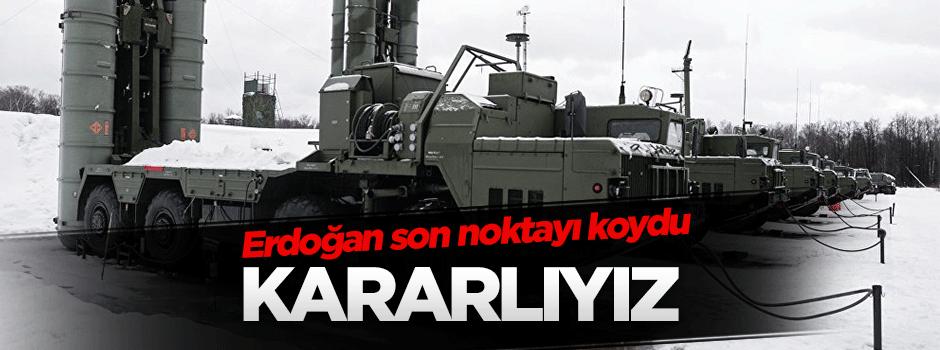 Erdoğan son noktayı koydu: Kararlıyız