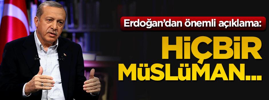 Cumhurbaşkanı Erdoğan, alma mazlumun hakkını çıkar aheste aheste