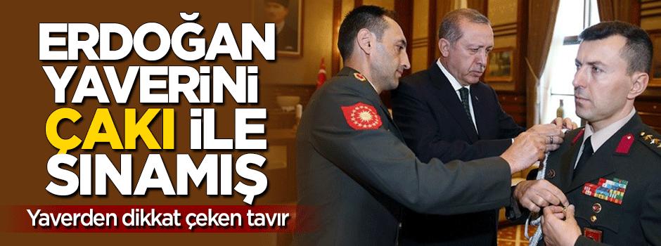 Erdoğan yaverini 'çakı' ile sınamış!