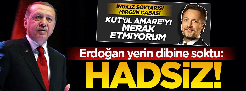 Erdoğan'dan Mirgün Cabas'a Kut'ül Amare tepkisi!