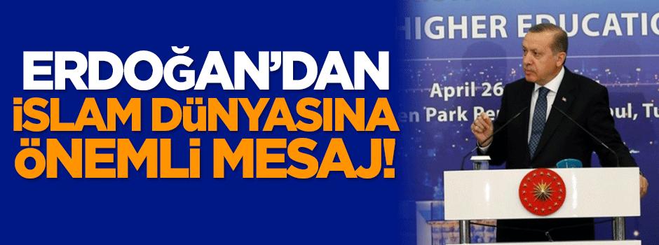 Erdoğan'dan İslam dünyasına önemli mesaj!