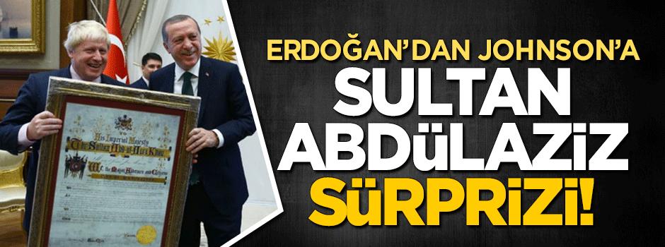 Erdoğan'dan Johnson'a 'Sultan Abdülaziz' sürprizi!
