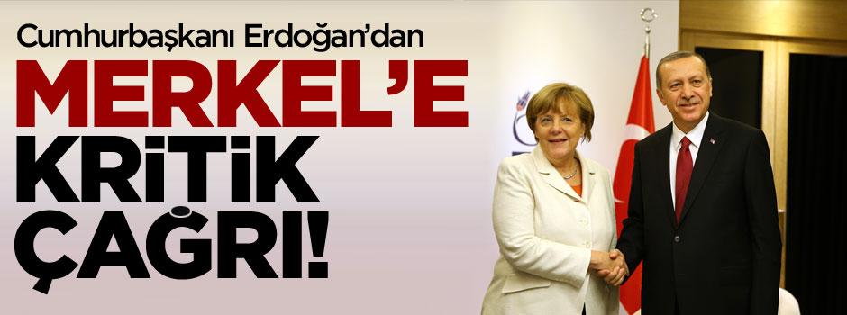 Erdoğan'dan Merkel'e çağrı