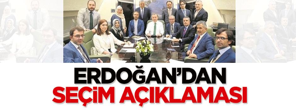 Erdoğan'dan 'seçim' açıklaması