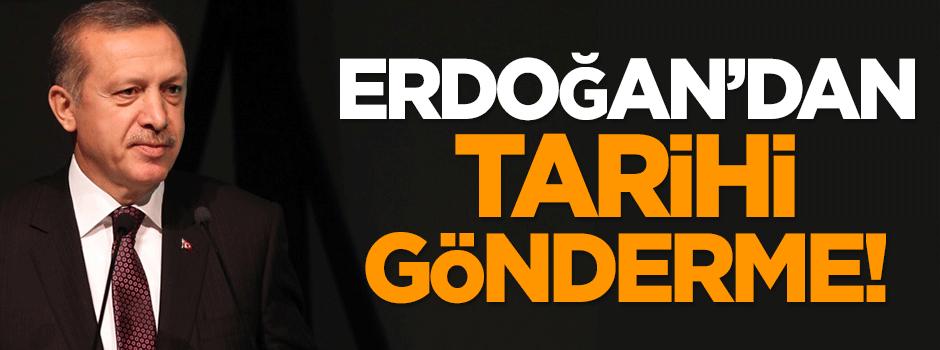 Erdoğan'dan tarihi gönderme!
