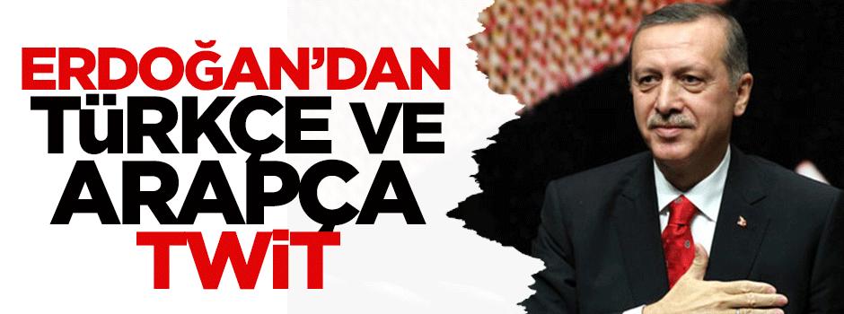Erdoğan'dan Türkçe ve Arapça twit!