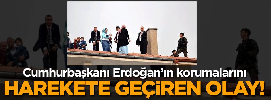 Erdoğan'ın korumalarını harekete geçiren olay!