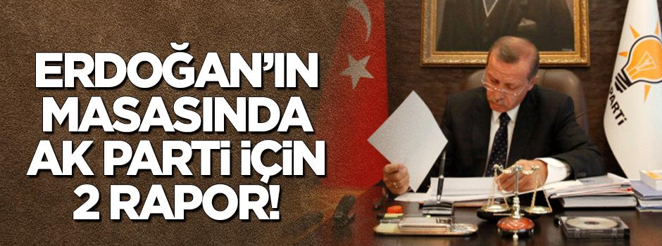 Erdoğan'ın masasında AK Parti için 2 rapor!