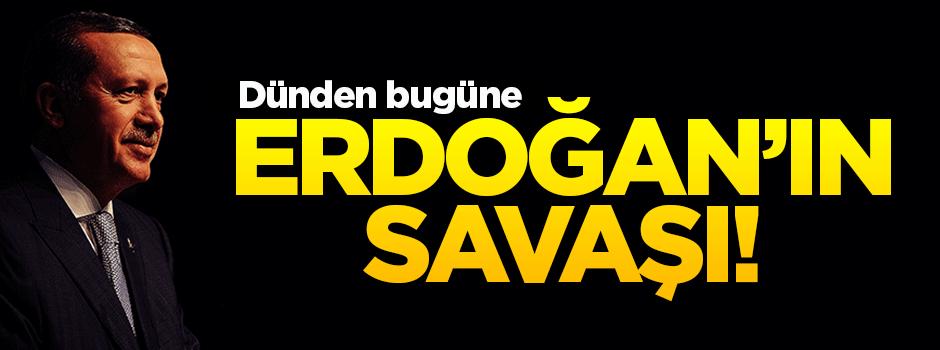 Erdoğan'ın savaşı!