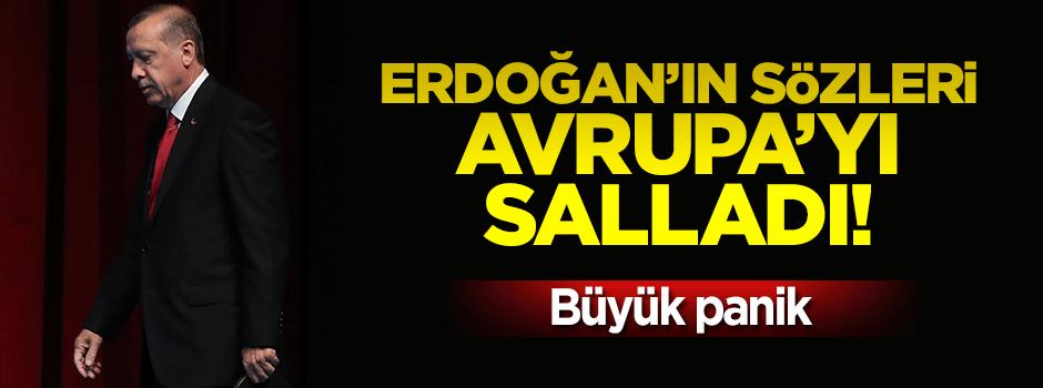 Erdoğan'ın sözleri Avrupa'yı salladı