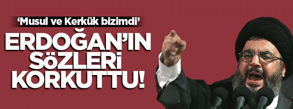 Erdoğan'ın sözleri Nasrallah'ı korkuttu!