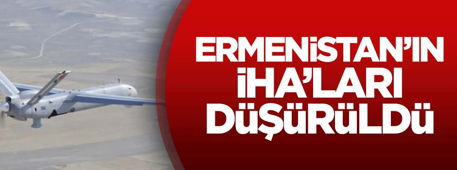 Ermenistan'ın İHA'ları düşürüldü