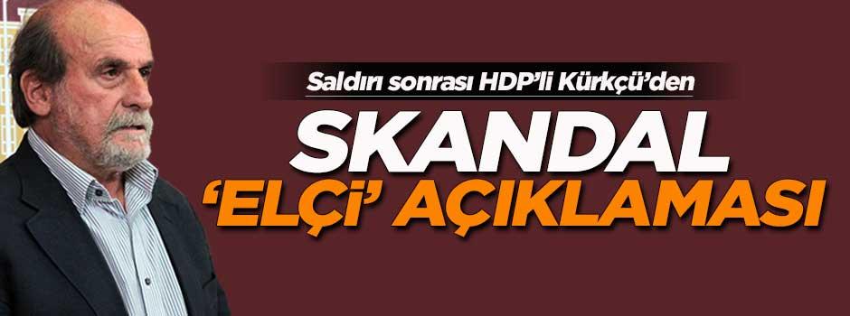 Ertuğrul Kürkçü'den skandal 'Elçi' açıklaması!