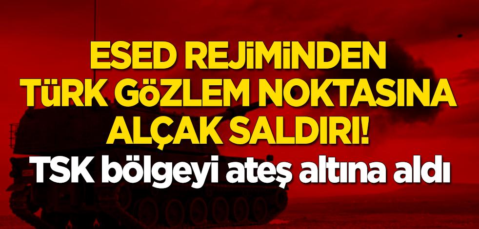 Esed rejiminden Türk gözlem noktasına alçak saldırı!