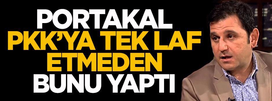 Portakal, PKK'ya tek laf etmeden devleti suçladı