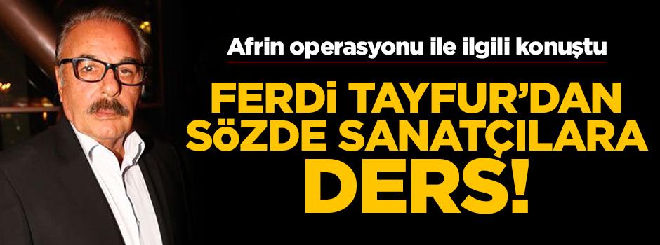 Ferdi Tayfur'dan Afrin operasyonuna destek… Erdoğan çok özel bir lider