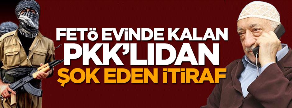 FETÖ evinde yakalanan PKK'lıdan şoke eden itiraf  .