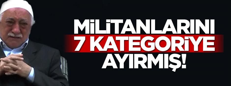 FETÖ, kendi militanlarını 7 kategoriye ayırmış
