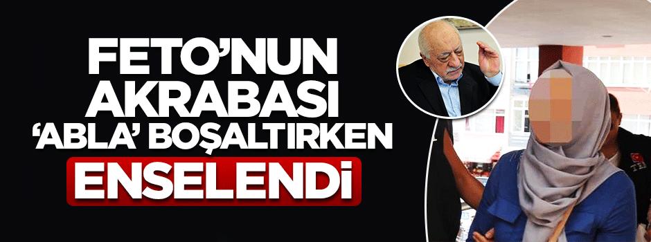 """Fetullah Gülen'in akrabası """"abla"""" yakalandı"""