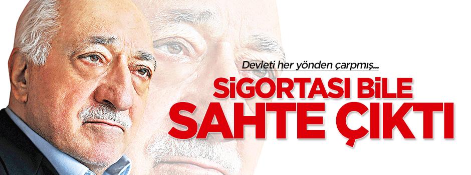 Fetullah Gülen'in sigortası da sahte çıktı