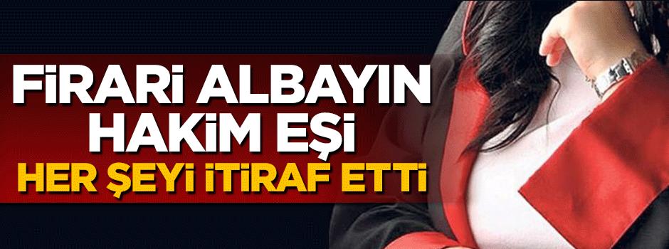 Firari Albay İlhami Polat'ın hakim eşi itiraf etti