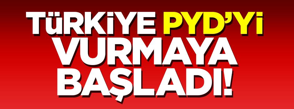Türkiye PYD'yi vurmaya başladı!