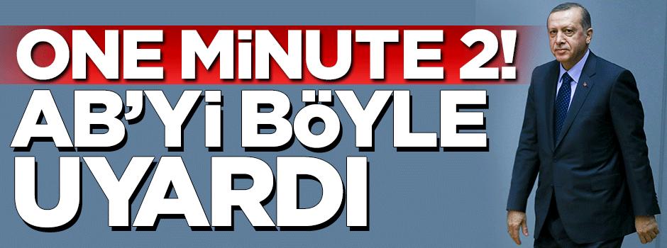 """Erdoğan'dan AB'ye """"one minute""""!"""