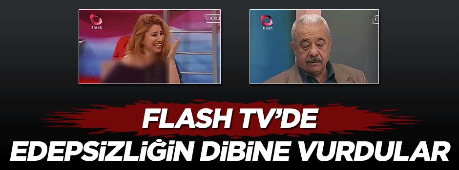 Flash TV'de edepsizliğin dibine vurdular