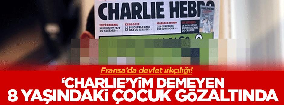 Fransa'da devlet ırkçılığı! 'Charlie'yim' demeyen 8 yaşındaki çocuk gözaltında!