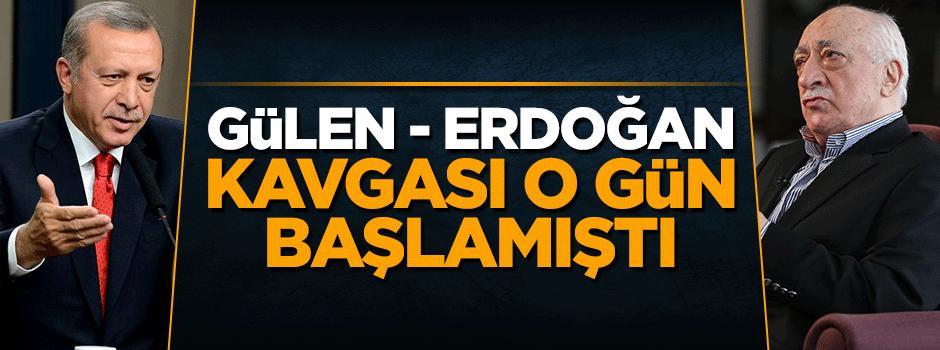 Gülen-Erdoğan kavgası, o gün başlamıştı!