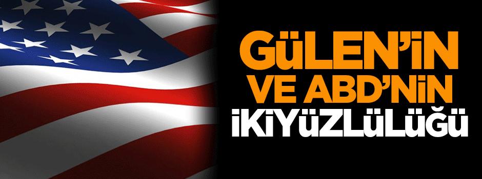 Gülen'in ve ABD'nin ikiyüzlülüğü