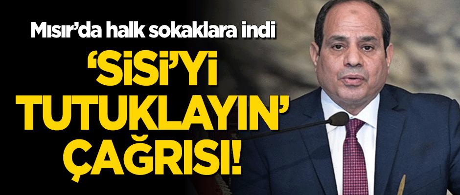 Halk sokağa indi! 'Sisi'yi tutuklayın' çağrısı!
