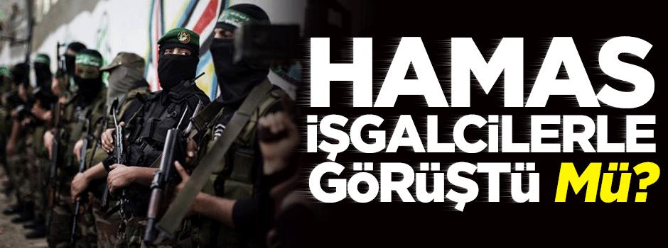 Hamas işgalcilerle görüştü mü?
