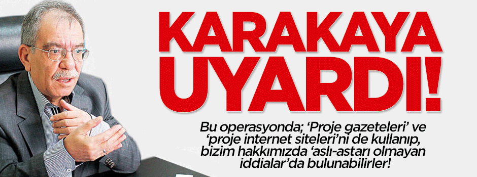 Hasan Karakaya'dan 'Paralel Proje Medya' uyarısı!