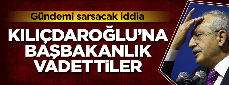 ''Kemal Kılıçdaroğlu'na başbakanlık' vadedildi