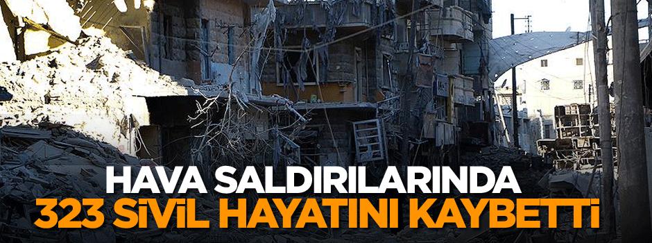 Hava saldırılarında 323 sivil hayatını kaybetti