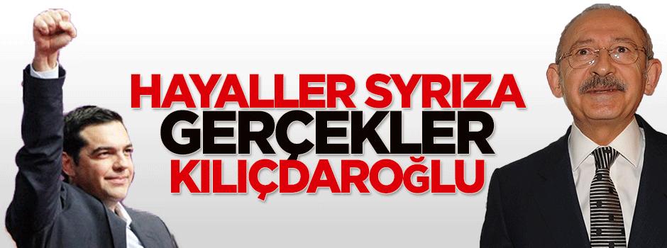 Hayaller Syriza, gerçekler Kılıçdaroğlu