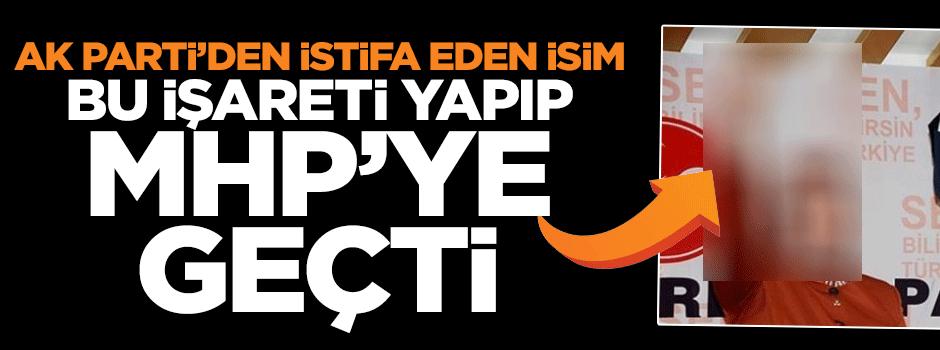 HDP işareti yapıp MHP'ye katıldı