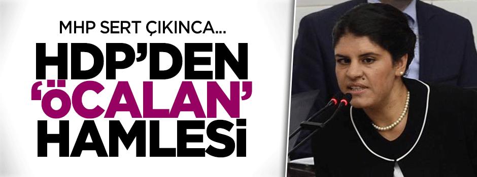 HDP tepkiden korkup Öcalan'ı çekti