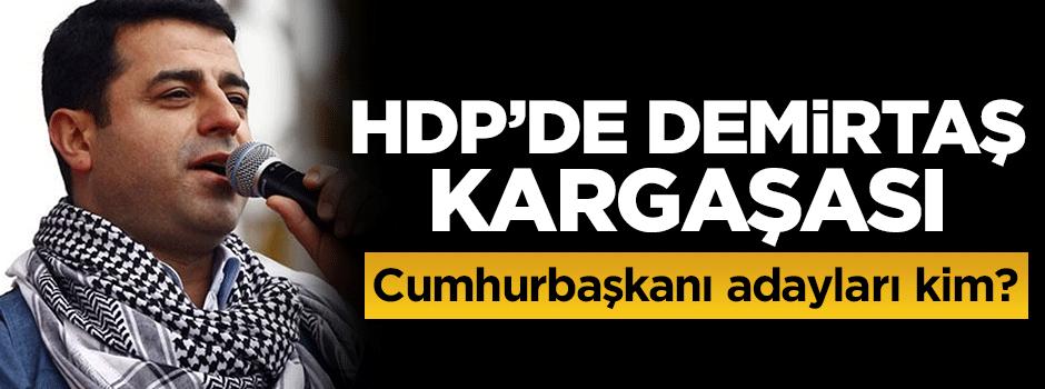 HDP'de Demirtaş kargaşası! Cumhurbaşkanı adayları kim?