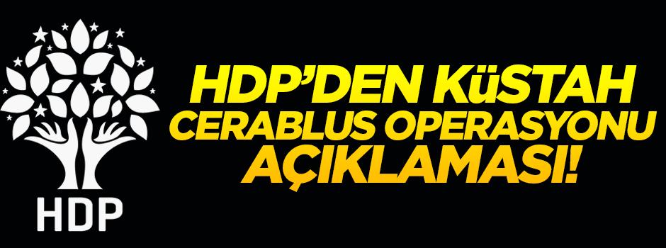 HDP'den küstah 'Cerablus operasyonu' açıklaması
