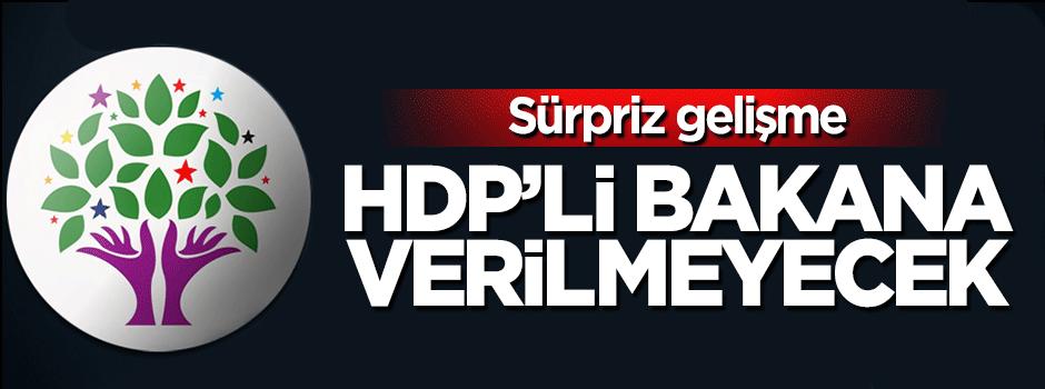 Sürpriz gelişme: HDP'li bakana verilmeyecek