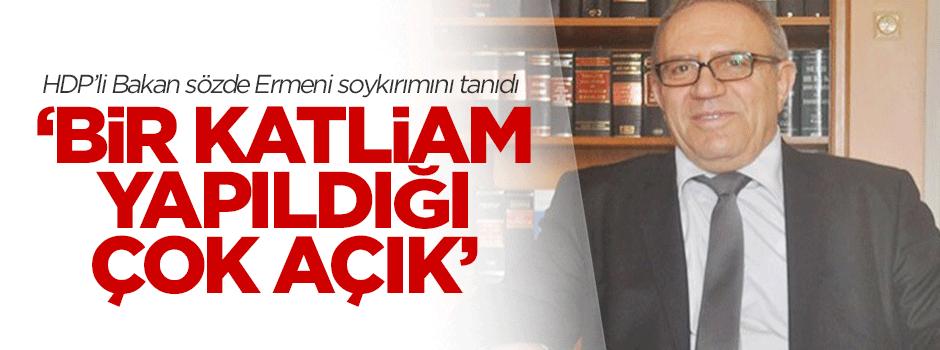 HDP'li Bakandan sözde Ermeni soykırımı açıklaması